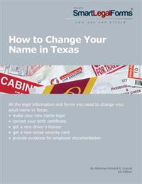 How to Change Your Name in Texas: All the Necessary Forms and Step-By-Step Instructions You Need to Change Your Name in Texas.
