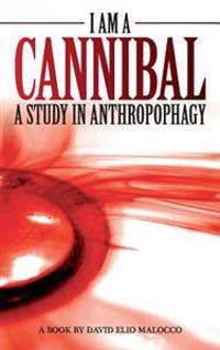I Am a Cannibal: A Study of Anthropophagy