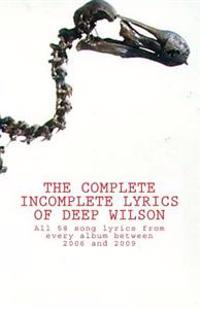 The Complete Incomplete Lyrics of Deep Wilson
