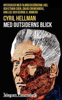 Med outsiderns blick : Intervjuer med filmregissörerna Joel och Ethan Coen, David Cronenberg, Ang Lee och George A. Romero