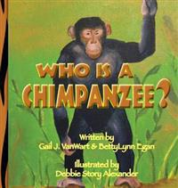 Who Is a Chimpanzee?: From Africa to Californai