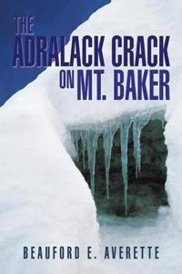 The Adralack Crack on Mt. Baker