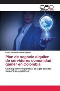 Plan de Negocio Alquiler de Servidores Comunidad Gamer En Colombia