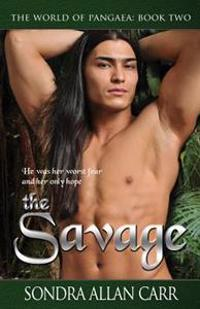 The Savage: The World of Pangaea, Book Two