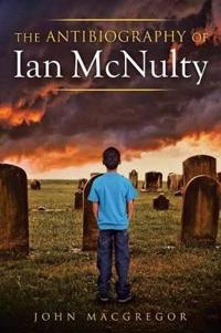 The Antibiography of Ian Mcnulty