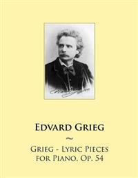 Grieg - Lyric Pieces for Piano, Op. 54