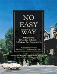 No Easy Way: Integrating Riverside Schools - A Victory for Community