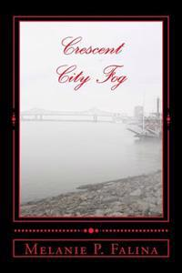 Crescent City Fog: Poems Inspired by New Orleans