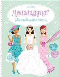 Modedesigner : Min bröllopskollektion