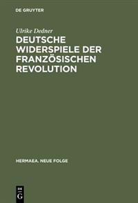 Deutsche Widerspiele Der Franzosischen Revolution