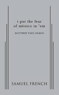I Put the Fear of Mexico in 'em