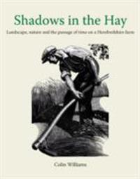 Shadows in the hay - landscape, nature and the passage of time on a herefor