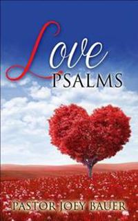 Love Psalms: A Christian Love Story