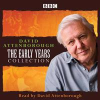 David Attenborough: The Early Years: Plus David Attenborough in His Own Words