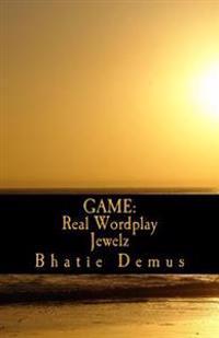 Game: Real Wordplay -Jewelz