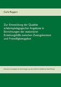 Zur Entwicklung der Qualität erlebnispädagogischer Angebote in Einrichtungen der stationären Erziehungshilfe zwischen Zwangskontext und Freiwilligkeitsgebot