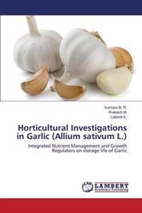 Horticultural Investigations in Garlic (Allium Sativum L.)