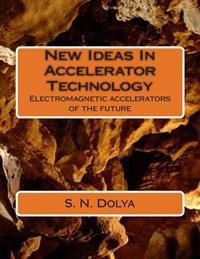New Ideas in Accelerator Technology