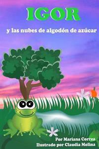 Igor y Las Nubes de Algodon de Azucar