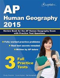 AP Human Geography 2015: Review Book for AP Human Geography Exam with Practice Test Questions