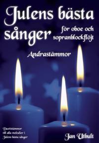 Julens bästa sånger Andrastämmor Oboe/Blockflöjt
