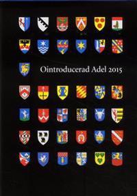 Ointroducerad adel 2015 : kalender över Ointroducerad adels förening