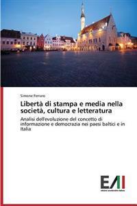 Liberta Di Stampa E Media Nella Societa, Cultura E Letteratura