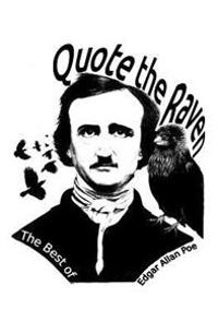 Quote the Raven: The Best of Edgar Allan Poe