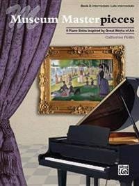 Museum Masterpieces, Bk 3: 9 Piano Solos Inspired by Great Works of Art