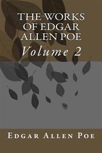 The Works of Edgar Allen Poe: Volume 2