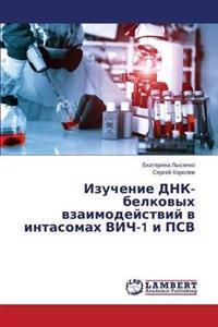 Izuchenie Dnk-Belkovykh Vzaimodeystviy V Intasomakh Vich-1 I Psv