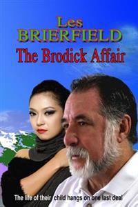 The Brodick Affair: The Life of Their Child Hangs on One Last Deal