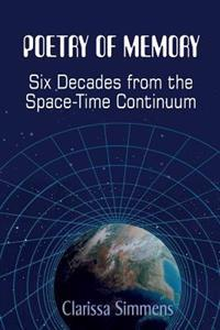Poetry of Memory: Six Decades from the Space-Time Continuum