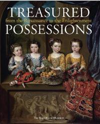 Treasured Possessions: From the Renaissance to the Enlightenment