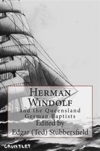 Herman Windolf: And the Queensland German Baptists