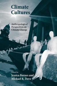 Climate Cultures: Anthropological Perspectives on Climate Change