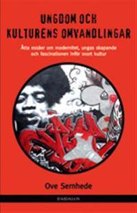 Ungdom och kulturens omvandlingar : åtta essäer om modernitet, ungas skapande och fascination inför svart kultur