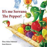 It's Me, Serrano the Pepper!