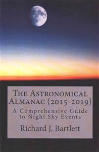 The Astronomical Almanac (2015-2019): A Comprehensive Guide to Night Sky Events