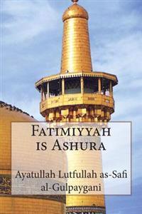 Fatimiyyah Is Ashura