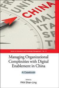 Managing Organizational Complexities with Digital Enablement in China