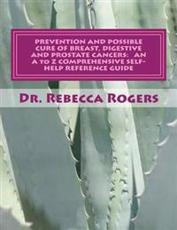 Prevention and Possible Cure of Breast, Digestive and Prostate Cancers: An A to Z Comprehensive Self-Help Reference Guide: Utilizing Items for Edema R