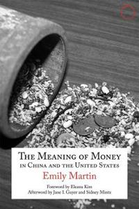 The Meaning of Money in China and the United States