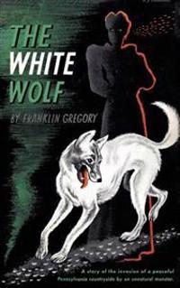 The White Wolf (Valancourt 20th Century Classics)