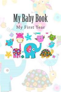 My Baby Book: My First Year