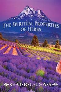 The Spiritual Properties of Herbs