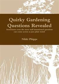 Quirky gardening questions nikki phipps kirja for Gardening questionnaire