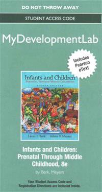 New Mydevelopmentlab with Pearson Etext -- Standalone Access Card -- For Infants and Children: Prenatal Through Middle Childhood