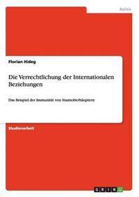 Die Verrechtlichung Der Internationalen Beziehungen