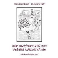 Der Hamsterfuchs und andere Kuriositäten - elf skurrile Märchen